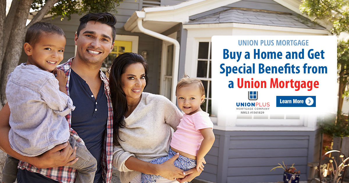 NEW Union Plus Mortgage Company provides peace of mind for